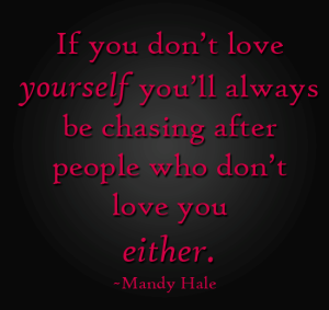 love yourself or chase forever